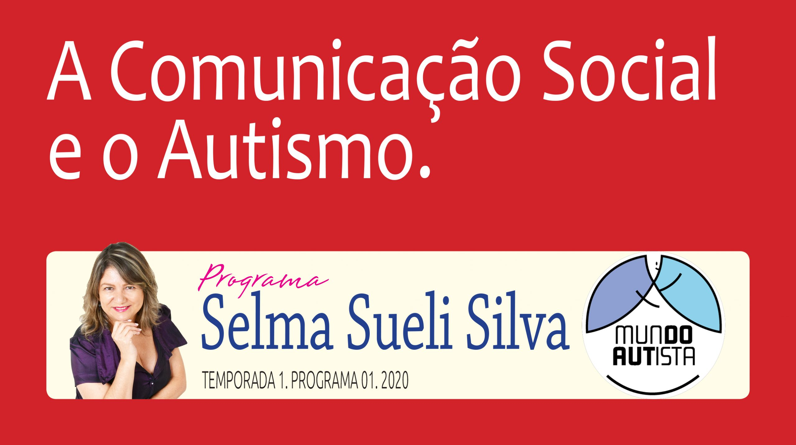 Imagem de Selma convidando para a leitura de A Comunicação Social e o Autismo