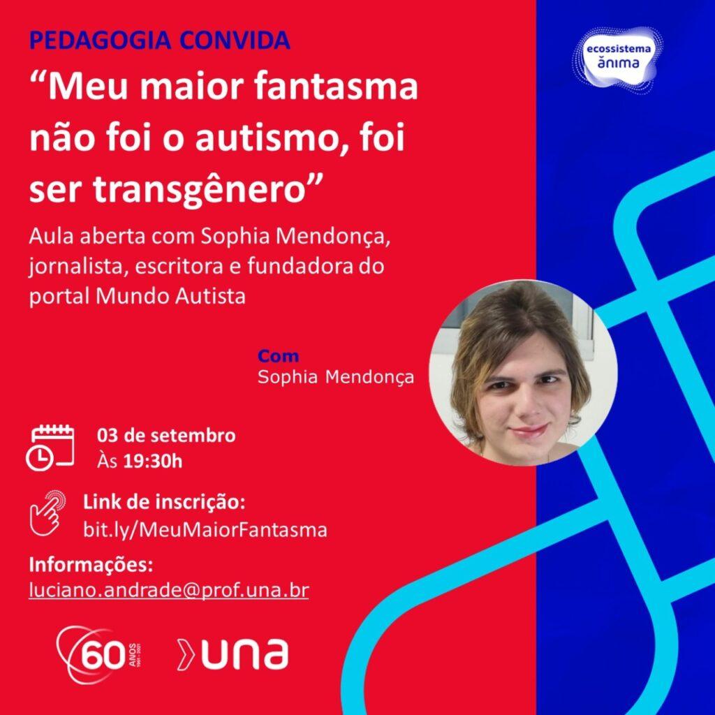 Convite da turma de pedagogia da Una, para aula aberta sobre autismo e transgeneralidade. Dia 3 de setembro de 2021. Com Sophia Mendonça.